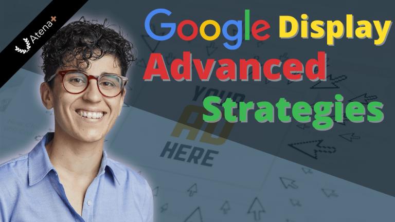 Google Display Advanced Strategies
