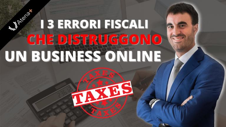 I 3 errori fiscali che distruggono un business online